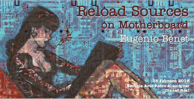 """Exposición """"Reload Sources"""", Escuela de Arte Pedro Almodóvar"""