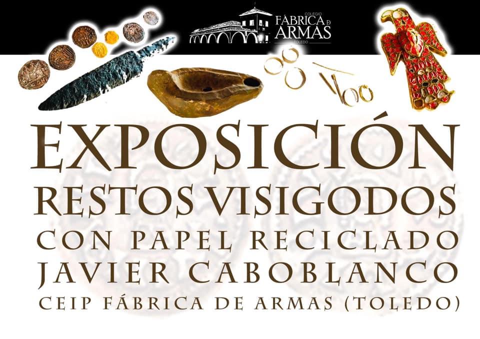 Exposición Arte Visigodo, CEIP Fábrica de Armas