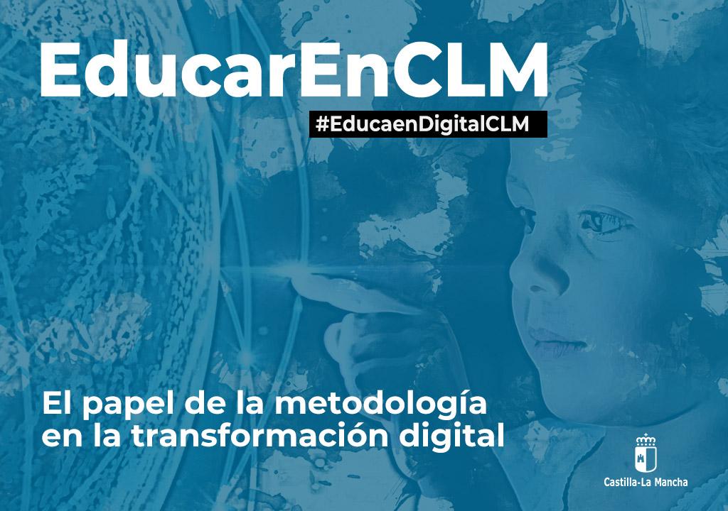 El papel de la metodología en la transformación digital. Foro #EducaenDigitalCLM