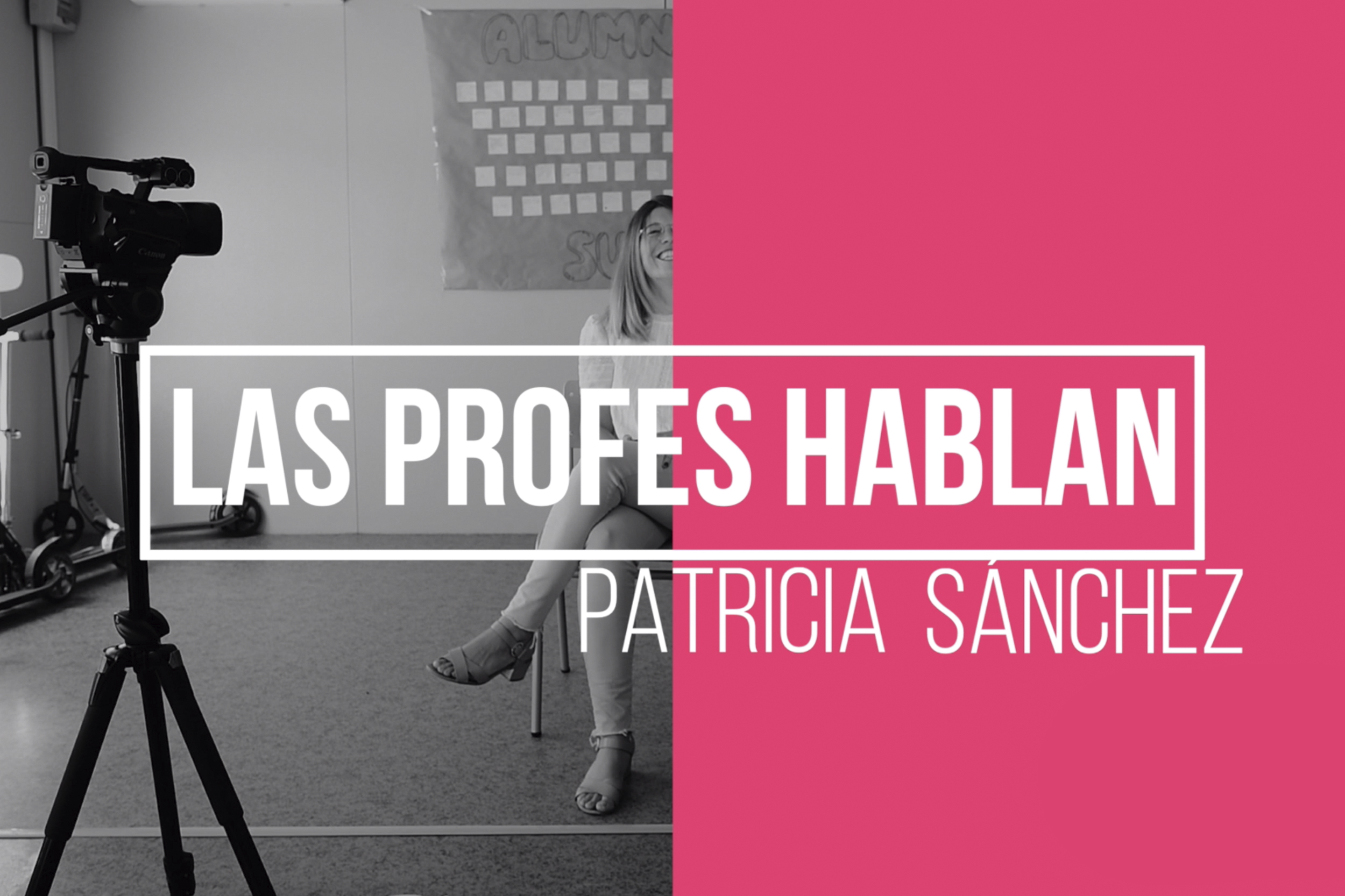 Las Profes Hablan: Patricia Sánchez Badajoz. IESO nº 1 Olías del Rey