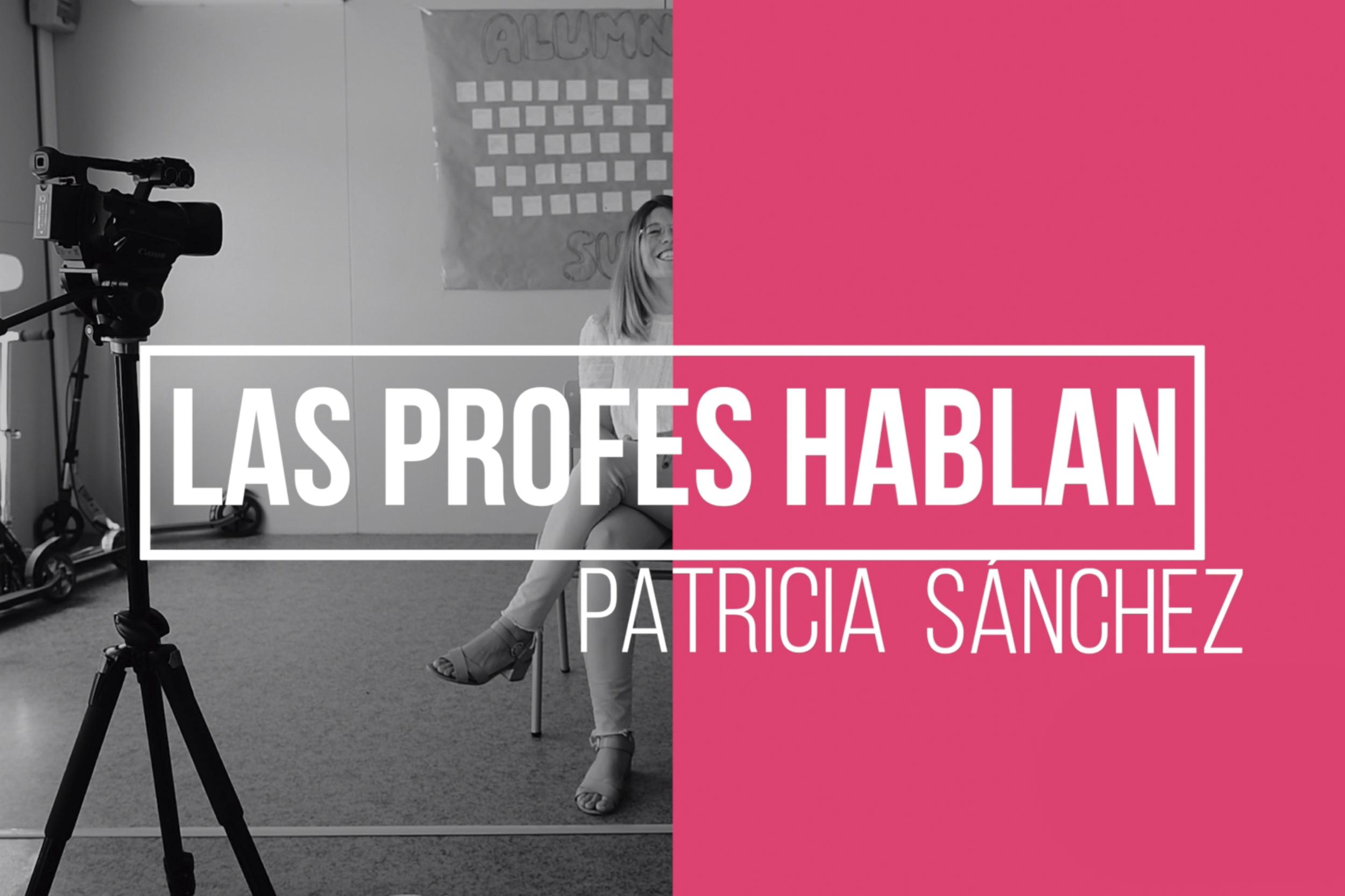 Las Profes Hablan: Patricia Sánchez Badajoz. IESO nº 1 Olías del Rey